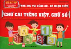 Thẻ Học Vui Cùng Bé - Bé Nhận Biết: Chữ Cái Tiếng Việt, Chữ Số