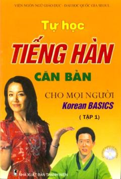 Tự Học Tiếng Hàn Căn Bản Cho Mọi Người - Tập 1 (Dùng Kèm 1 Đĩa CD)