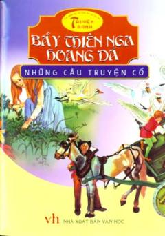 Những Câu Truyện Cổ - Bầy Thiên Nga Hoang Dã