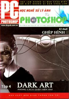 Học Nghề Xử Lý Ảnh Với Photoshop - Phong Cách Ghép Hình Hiện Đại (Tập 4)