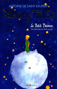 Hoàng Tử Bé - Le Petit Prince (Với Minh Họa Của Chính Tác Giả)