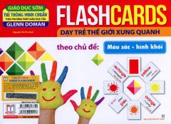 Flashcards Dạy Trẻ Thế Giới Xung Quanh Theo Chủ Đề - Màu Sắc, Hình Khối