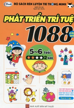 Bộ Sách Rèn Luyện Trí Thông Minh - 1088 Câu Đố Phát Triển Trí Tuệ 5 - 6 Tuổi (Cấp Độ 2 Sao)
