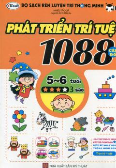 Bộ Sách Rèn Luyện Trí Thông Minh - 1088 Câu Đố Phát Triển Trí Tuệ 5 - 6 Tuổi (Cấp Độ 3 Sao)