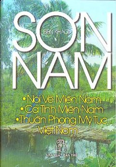 Sơn Nam - Nói Về Miền Nam, Cá Tính Miền Nam, Thuần Phong Mỹ Tục Việt Nam