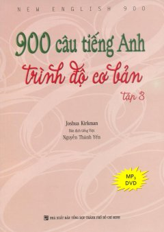 900 Câu Tiếng Anh Trình Độ Cơ Bản - Tập 3 (Dùng Kèm MP3)