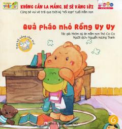 Dạy Kỹ Năng Cho Trẻ 3-6 Tuổi - Quả Pháo Nhỏ Rồng Uy Uy