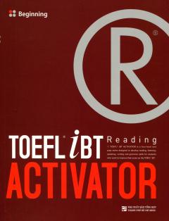 Toefl iBT Reading Activator - Tập 1: Begining