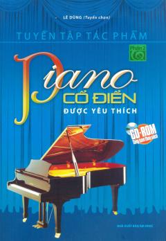 Tuyển Tập Tác Phẩm Piano Cổ Điển Được Yêu Thích - Phần 2 (Tặng Kèm CD) - Tái Bản 2012