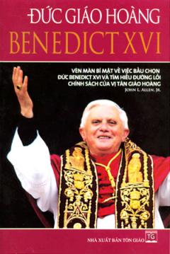 Đức Giáo Hoàng Benedict XVI - Vén Màn Bí Mật Về Việc Bầu Chọn Đức Benedict XVI Và Tìm Hiểu Đường Lối Chính Sách Của Vị Tân Giáo Hoàng