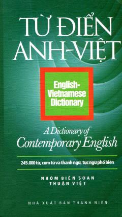 Từ Điển Anh - Việt (245.000 Từ, Cụm Từ Và Thành Ngữ, Tục Ngữ Phổ Biến)