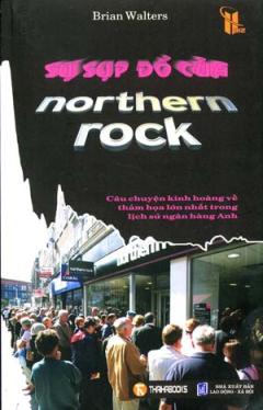 Sự Sụp Đổ Của Northern Rock