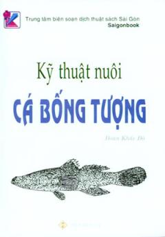 Kỹ Thuật Nuôi Cá Bống Tượng