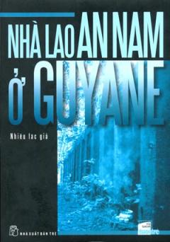 Nhà Lao An Nam Ở Guyane
