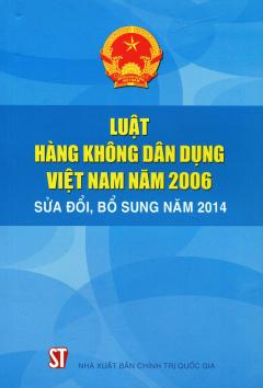 Luật Hàng Không Dân Dụng Việt Nam Năm 2006 (Sửa Đổi, Bổ Sung Năm 2014)