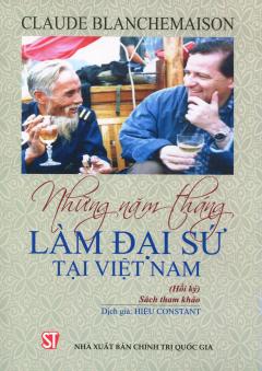 Những Năm Tháng Làm Đại Sứ Tại Việt Nam