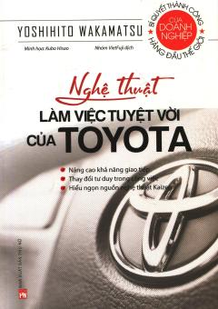 Nghệ Thuật Làm Việc Tuyệt Vời Của Toyota