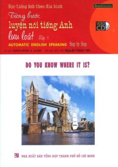 Học Tiếng Anh Theo Đĩa Hình - Từng Bước Luyện Nói Tiếng Anh Lưu Loát - Tập 5 (Kèm 1 VCD)