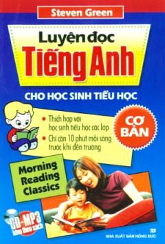 Luyện Đọc Tiếng Anh Cho Học Sinh Tiểu Học - Cơ Bản (Dùng Kèm CD - MP3)