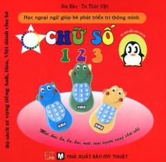 Bộ Sách Từ Vựng Tiếng Anh, Hoa, Việt Dành Cho Bé - Chữ Số 1 2 3