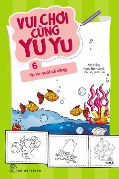 Vui Chơi Cùng Yu Yu - Tập 6: Yu Yu Nuôi Cá Vàng
