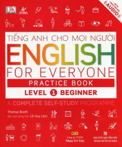 Tiếng Anh Cho Mọi Người - English For Everyone Practice Book Level 1 Beginner (Kèm 1 CD)