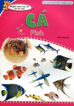 Quyển Sách Của Tôi Về Các Loại - Cá (Sách Song Ngữ)
