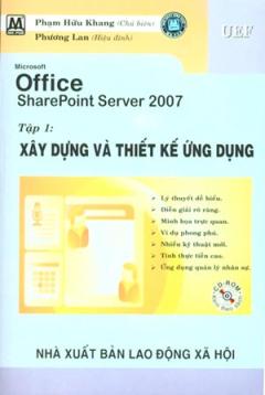 Microsoft Office SharePoint Server 2007 - Tập 1: Xây Dựng Và Thiết Kế Ứng Dụng (Dùng Kèm Đĩa CD))