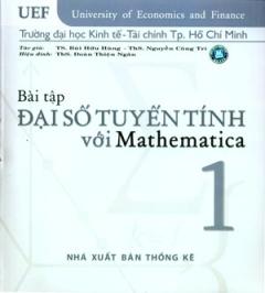 Bài Tập Đại Số Tuyến Tính Với Mathematica - Tập 1