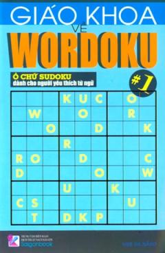 Giáo Khoa Về Wordoku - Ô Chữ Sudoku Dành Cho Người Yêu Thích Từ Ngữ - Tập 1