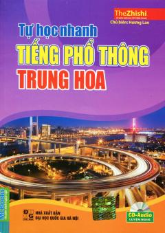 Tự Học Nhanh Tiếng Phổ Thông Trung Hoa (Kèm 1 CD)
