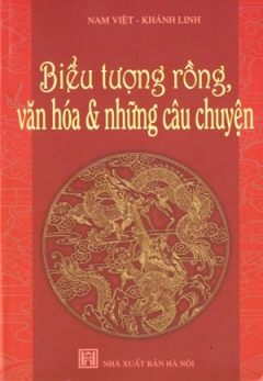 Biểu Tượng Rồng, Văn Hoá Và Những Câu Chuyện
