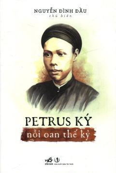 Petrus Ký - Nỗi Oan Thế Kỷ