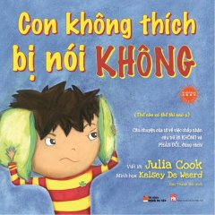 Picture Book Song Ngữ - Con Không Thích Bị Nói Không