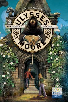 Ulysses Moore - Tập 5: Những Người Gác Đá