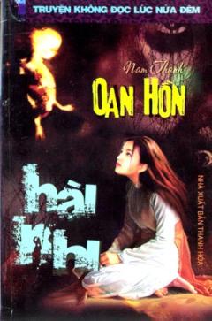 Oan Hồn Hài Nhi - Truyện Không Đọc Lúc Nửa Đêm
