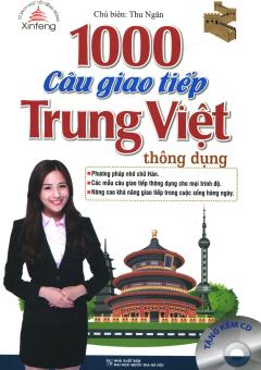 1000 Câu Giao Tiếp Trung Việt Thông Dụng (Tặng Kèm CD)