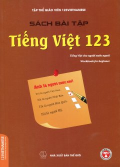 Tiếng Việt 123 - Tiếng Việt Cho Người Nước Ngoài (Sách Bài Tập)