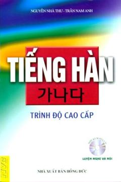 Tiếng Hàn - Trình Độ Cao Cấp - Tập 3 (Chưa Có Đĩa)