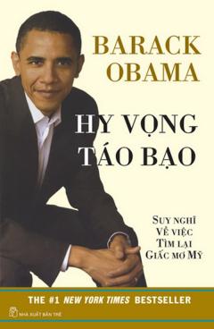 Barack Obama - Hy Vọng Táo Bạo - Suy Nghĩ Về Việc Tìm Lại Giấc Mơ Mỹ