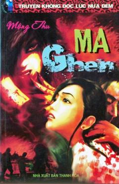 Ma Ghen - Truyện Không Đọc Lúc Nửa Đêm