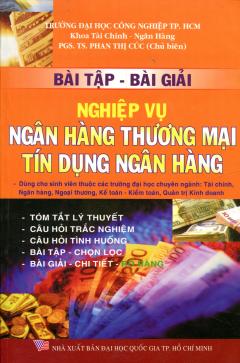 Bài Tập - Bài Giải Nghiệp Vụ Ngân Hàng Thương Mại, Tín Dụng Ngân Hàng