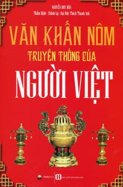 Văn Khấn Nôm Truyền Thống Của Người Việt (Tái Bản 2016)