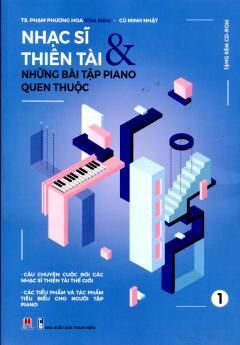 Nhạc Sĩ Thiên Tài & Những Bài Tập Piano Quen Thuộc - Tập 1 (Tái Bản 2016) - Tặng Kèm CD