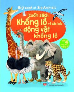 Big Book Of Big Animals - Cuốn Sách Khổng Lồ Về Các Loài Động Vật Khổng Lồ