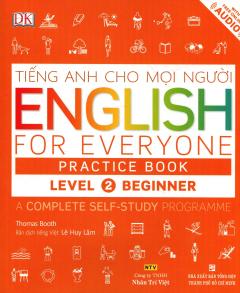 Tiếng Anh Cho Mọi Người - English For Everyone Practice Book Level 2 Beginner (Kèm 1 CD)