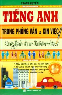 Tiếng Anh Trong Phỏng Vấn Và Xin Việc (Dùng Kèm Đĩa MP3)