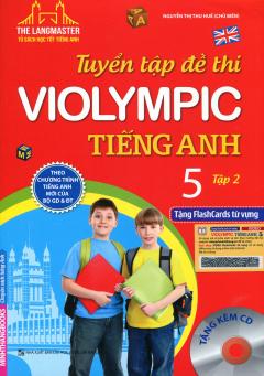 Tuyển Tập Đề Thi Violympic Tiếng Anh Lớp 5 - Tập 2 (Tặng Kèm CD)