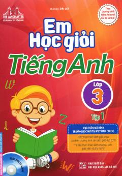 Em Học Giỏi Tiếng Anh Lớp 3 - Tập 1 (Tặng Kèm CD)