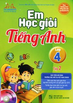 Em Học Giỏi Tiếng Anh Lớp 4 - Tập 2 (Tặng Kèm CD)